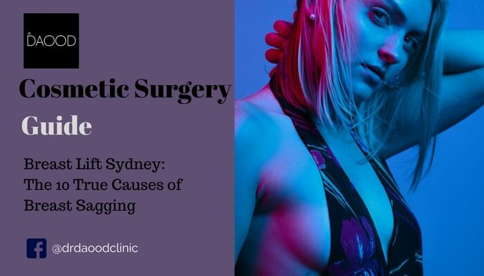 Dr Daood Cosmetic Surgery - 10 True Causes Of Breast Sagging Featured Blog Image