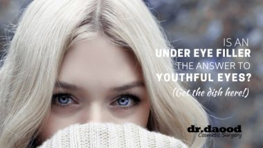 Dr Daood Cosmetic Surgery - Is an Under Eye Filler The Answer To Youthful Eyes Featured Blog Image